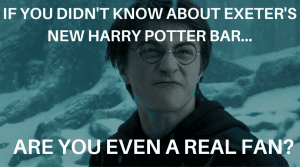 If you didnt know about Exeter's Harry Potter bar...